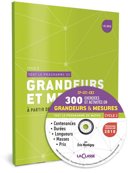 Boutique Des Editions La Classe Grandeurs Et Mesures Guide Du Pe 300 Exercices Et Activites Pour Le Cycle 2